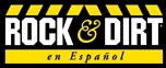 Rock & Dirt en Espanol