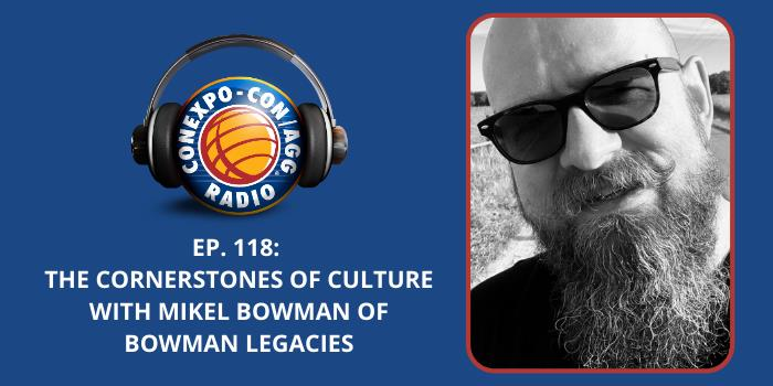 Ep. 118: The Cornerstones of Culture with Mikel Bowman of Bowman Legacies
